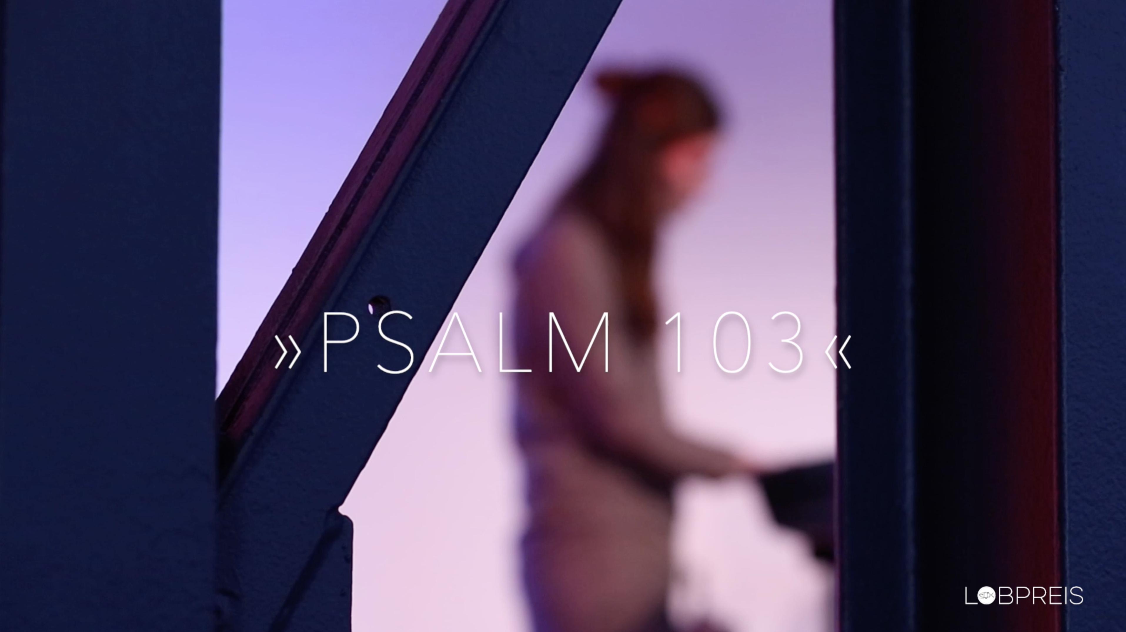 E.L.I.A.-Lobpreis – »Psalm 103« – Musikvideo