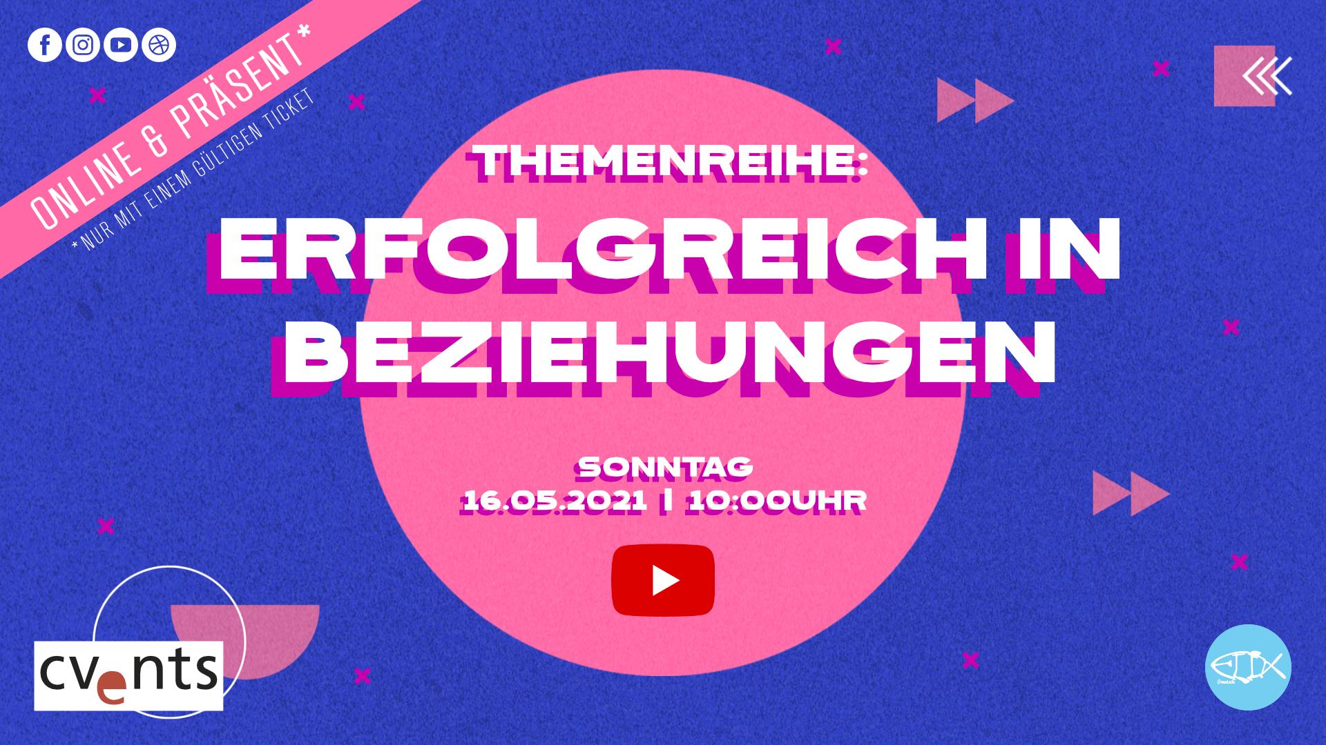 GOTTESDIENST | PRÄSENZ & ONLINE | SONNTAG | 16.05.2021 | 10:00UHR